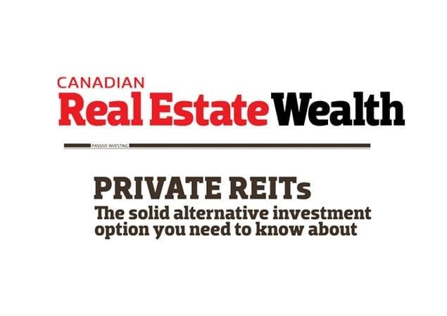 Canadian Real Estate Wealth: The Benefits of Private REIT Investing